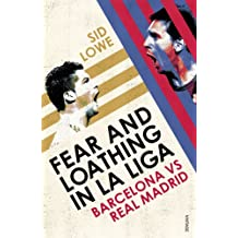 Fear and Loathing in La Liga: Barcelona vs Real Madrid (English Edition)