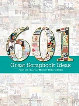 """601 Great Scrapbook Ideas (English Edition)"",作者:[Editors of Memory Makers]"