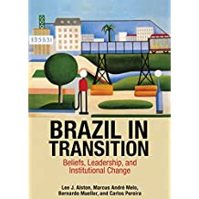 Brazil in Transition: Beliefs, Leadership, and Institutional Change (The Princeton Economic History of the Western World Book 64) (English Edition)
