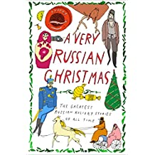 A Very Russian Christmas: The Greatest Russian Holiday Stories of All Time (Very Christmas) (English Edition)