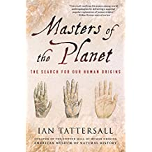 Masters of the Planet: The Search for Our Human Origins (MacSci) (English Edition)