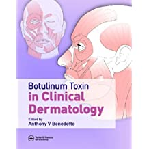 Botulinum Toxin in Clinical Dermatology (English Edition)