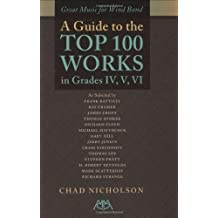 Great Music for Wind Band: A Guide to the Top 100 Works in Grades IV, V, VI (English Edition)