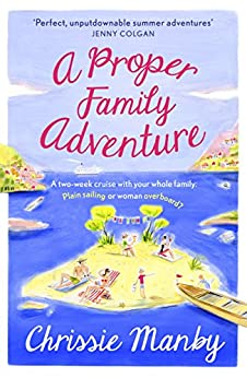 """A Proper Family Adventure (English Edition)"",作者:[Manby, Chrissie]"