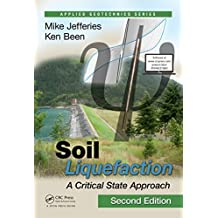 Soil Liquefaction: A Critical State Approach, Second Edition (Applied Geotechnics) (English Edition)