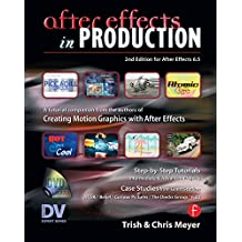 After Effects in Production: A Companion for Creating Motion Graphics (DV Expert Series) (English Edition)