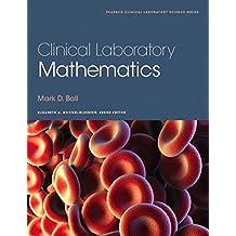 Clinical Laboratory Mathematics (Pearson Clinical Laboratory Science) (English Edition)