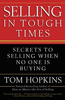 """""""Selling in Tough Times: Secrets to Selling When No One Is Buying (English Edition)"""",作者:[Hopkins, Tom]"""