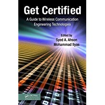Get Certified: A Guide to Wireless Communication Engineering Technologies (English Edition)