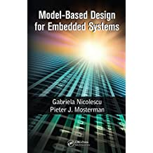 Model-Based Design for Embedded Systems (Computational Analysis, Synthesis, and Design of Dynamic Systems) (English Edition)