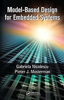"""Model-Based Design for Embedded Systems (Computational Analysis, Synthesis, and Design of Dynamic Systems) (English Edition)"",作者:[Nicolescu, Gabriela, Mosterman, Pieter J.]"
