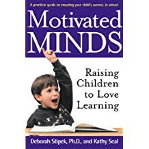 Motivated Minds: Raising Children to Love Learning (English Edition)
