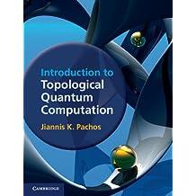 Introduction to Topological Quantum Computation (English Edition)