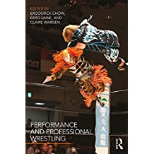 Performance and Professional Wrestling (English Edition)