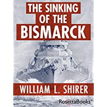 The Sinking of the Bismarck (English Edition)