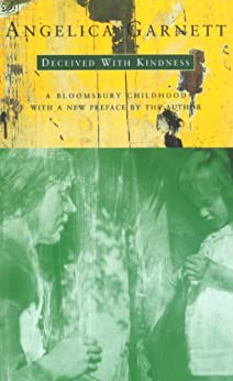 """""""Deceived With Kindness: A Bloomsbury Childhood (English Edition)"""",作者:[Garnett, Angelica]"""