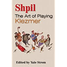 Shpil: The Art of Playing Klezmer (English Edition)