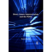 Henry James, Impressionism, and the Public (English Edition)