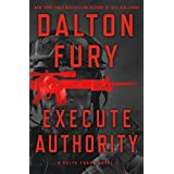 Execute Authority: A Delta Force Novel (English Edition)