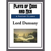 Plays of Gods and Men (English Edition)