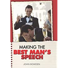 Making the Best Man's Speech: Etiquette;Jokes;Sample Speeches;One-liners (English Edition)