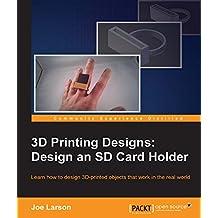 3D Printing Designs: Design an SD Card Holder (English Edition)