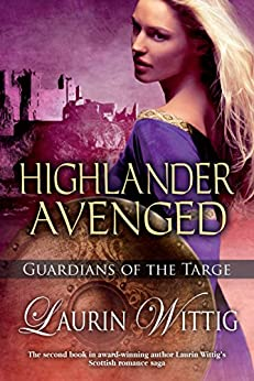 """""""Highlander Avenged (Guardians of the Targe Book 2) (English Edition)"""",作者:[Laurin Wittig]"""