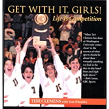 Get with It, Girls!: Life is Competition (English Edition)