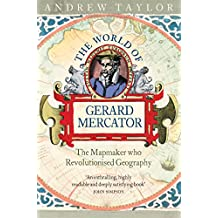 The World of Gerard Mercator: The Mapmaker Who Revolutionised Geography (English Edition)