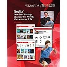 Netflix®: How Reed Hastings Changed the Way We Watch Movies & TV (English Edition)