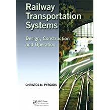 Railway Transportation Systems: Design, Construction and Operation (English Edition)