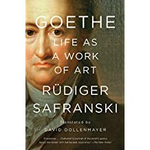 Goethe: Life as a Work of Art (English Edition)