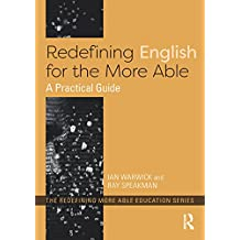 Redefining English for the More Able: A Practical Guide (Redefining More Able Education) (English Edition)
