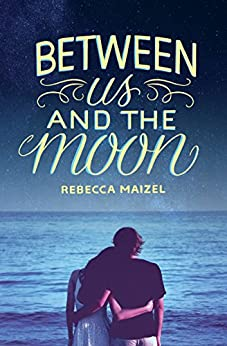 """""""Between Us and the Moon (English Edition)"""",作者:[Maizel, Rebecca]"""