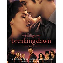 The Twilight Saga Breaking Dawn Part 1: The Official Illustrated Movie Companion (English Edition)