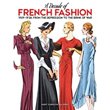 A Decade of French Fashion, 1929-1938: From the Depression to the Brink of War (English Edition)