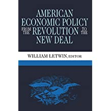 American Economic Policy from the Revolution to the New Deal (English Edition)