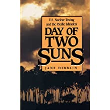 Day of Two Suns: U.S. Nuclear Testing and the Pacific Islanders (English Edition)