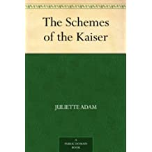 The Schemes of the Kaiser (English Edition)