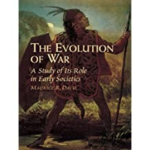 The Evolution of War: A Study of Its Role in Early Societies (Dover Military History, Weapons, Armor) (English Edition)
