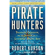 Pirate Hunters: Treasure, Obsession, and the Search for a Legendary Pirate Ship (English Edition)