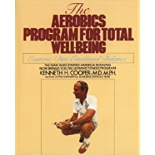 Aerobics Program For Total Well-Being: Exercise, Diet , And Emotional Balance (English Edition)