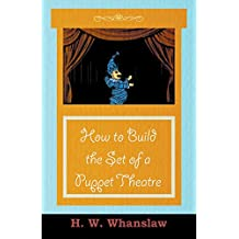How to Build the Set of a Puppet Theatre (English Edition)