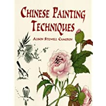 Chinese Painting Techniques (Dover Art Instruction) (English Edition)