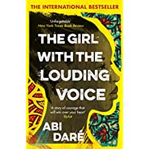 The Girl with the Louding Voice: 'A story of courage that will win over your heart' Stylist (English Edition)