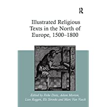 Illustrated Religious Texts in the North of Europe, 1500-1800 (English Edition)