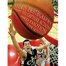 Sports Photography: How to Capture Action and Emotion (English Edition)