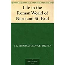 Life in the Roman World of Nero and St. Paul (English Edition)