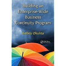 Building an Enterprise-Wide Business Continuity Program (English Edition)