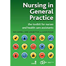 Nursing in General Practice: The Toolkit for Nurses and Health Care Assistants (English Edition)